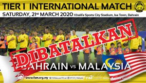 Malaysia Bahrain Persahabatan 2020 Batal